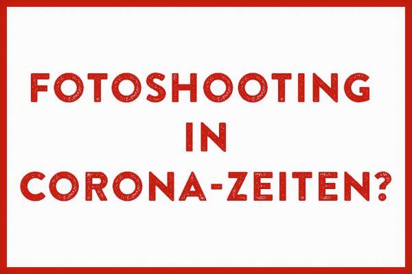 Fotoshooting in Zeiten von Corona / Ovid-19